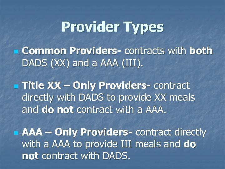 Provider Types n n n Common Providers- contracts with both DADS (XX) and a