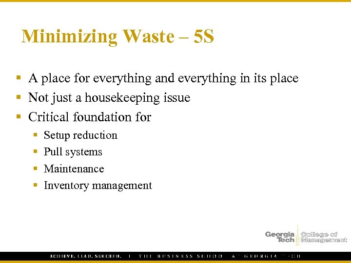 Minimizing Waste – 5 S § A place for everything and everything in its