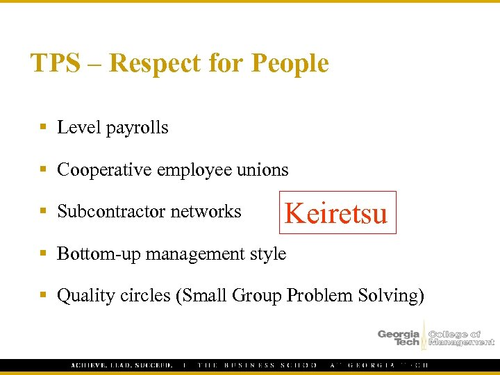 TPS – Respect for People § Level payrolls § Cooperative employee unions § Subcontractor