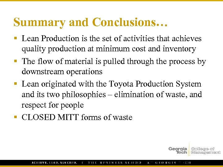 Summary and Conclusions… § Lean Production is the set of activities that achieves quality