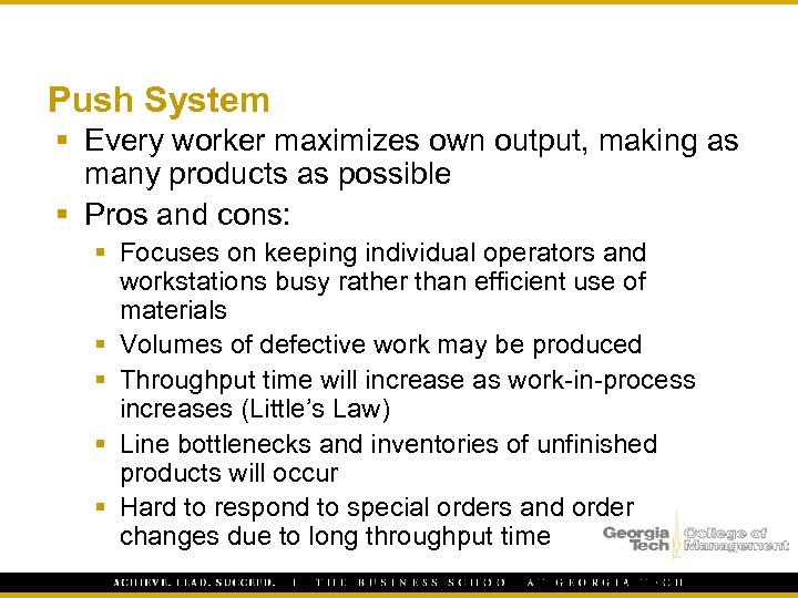 Push System § Every worker maximizes own output, making as many products as possible