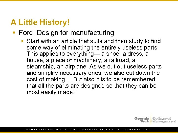 A Little History! § Ford: Design for manufacturing § Start with an article that