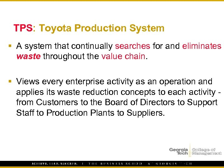 TPS: Toyota Production System § A system that continually searches for and eliminates waste
