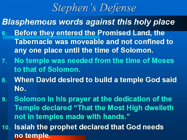 Stephen's Defense Blasphemous words against this holy place Before they entered the Promised Land,