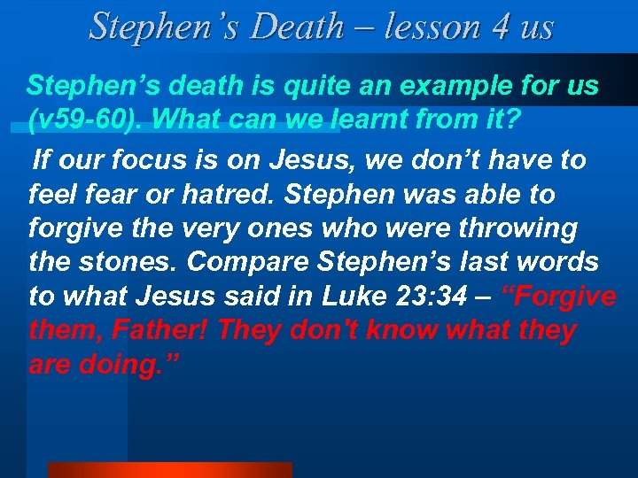Stephen's Death – lesson 4 us Stephen's death is quite an example for us