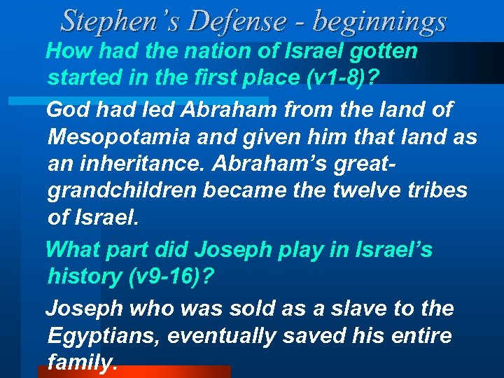 Stephen's Defense - beginnings How had the nation of Israel gotten started in the