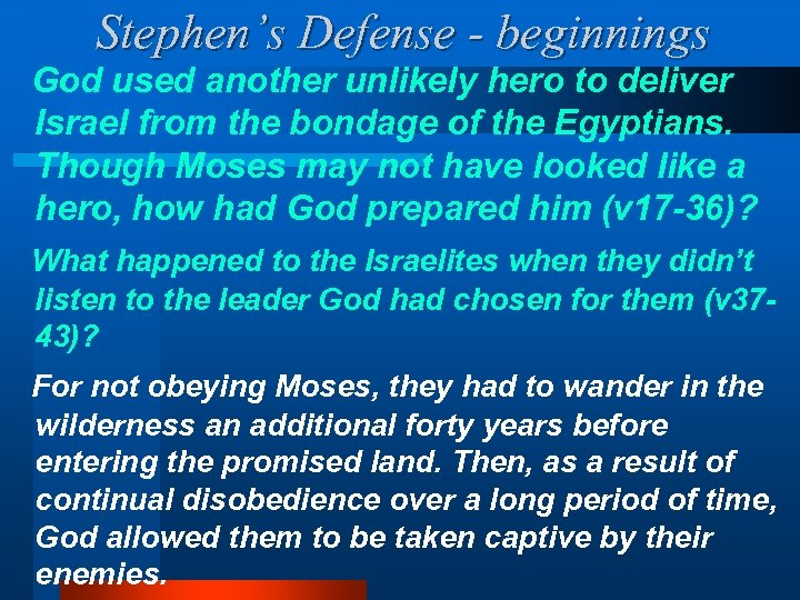 Stephen's Defense - beginnings God used another unlikely hero to deliver Israel from the
