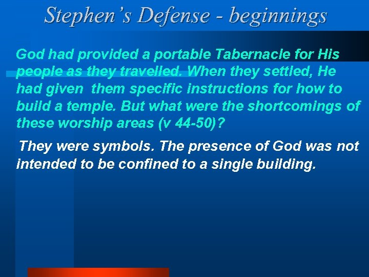 Stephen's Defense - beginnings God had provided a portable Tabernacle for His people as