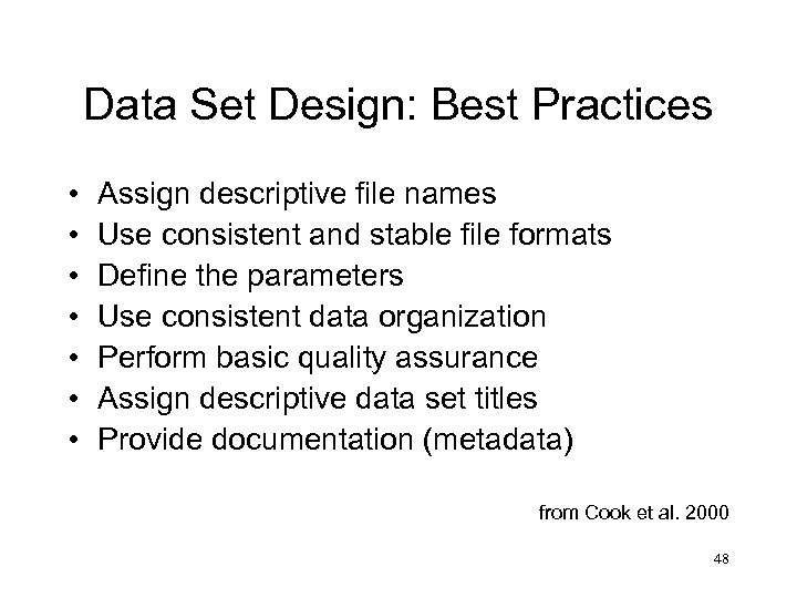 Data Set Design: Best Practices • • Assign descriptive file names Use consistent and