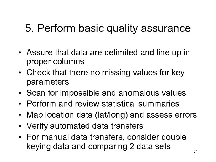 5. Perform basic quality assurance • Assure that data are delimited and line up