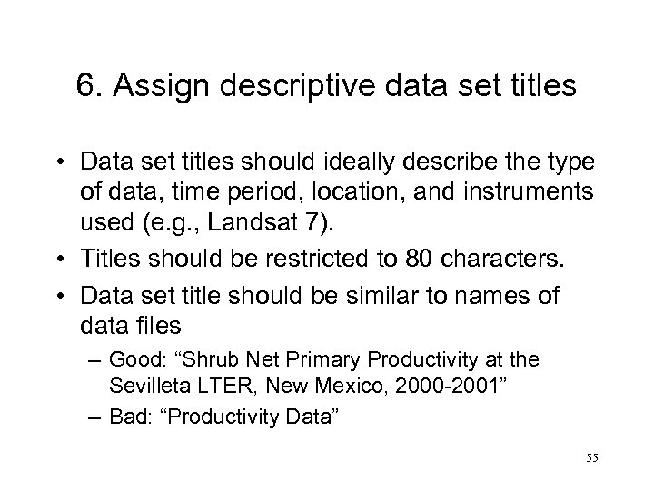 6. Assign descriptive data set titles • Data set titles should ideally describe the