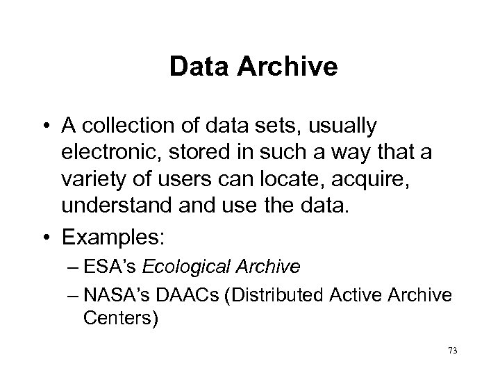 Data Archive • A collection of data sets, usually electronic, stored in such a