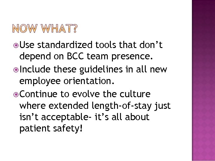 Use standardized tools that don't depend on BCC team presence. Include these guidelines