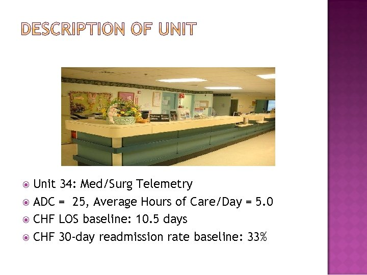 Unit 34: Med/Surg Telemetry ADC = 25, Average Hours of Care/Day = 5. 0