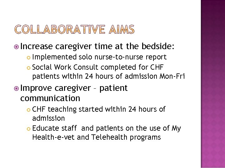 Increase caregiver time at the bedside: Implemented solo nurse-to-nurse report Social Work Consult