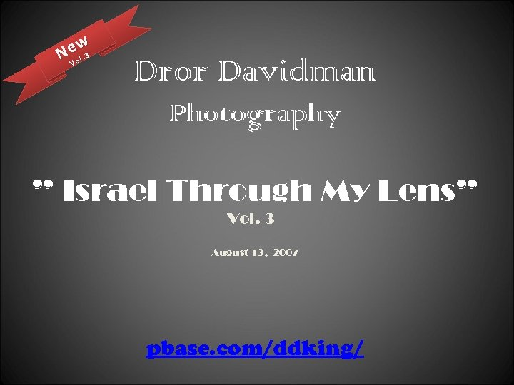 "w N eo l. 3 V Dror Davidman Photography "" Israel Through My Lens"""