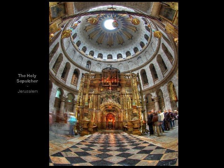 The Holy Sepulcher Jerusalem