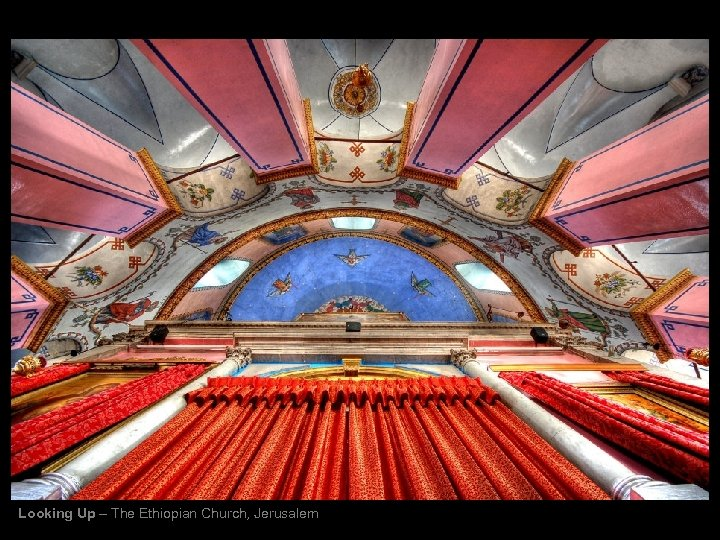 Looking Up – The Ethiopian Church, Jerusalem