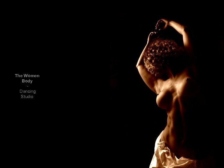 The Women Body Dancing Studio