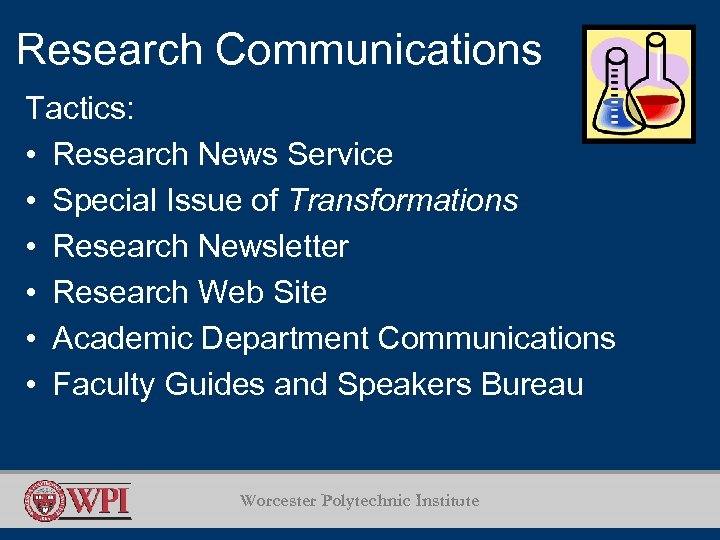 Research Communications Tactics: • Research News Service • Special Issue of Transformations • Research