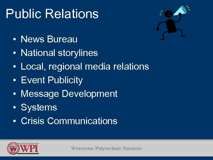 Public Relations • • News Bureau National storylines Local, regional media relations Event Publicity