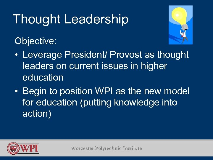 Thought Leadership Objective: • Leverage President/ Provost as thought leaders on current issues in