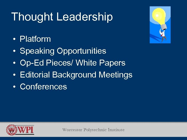 Thought Leadership • • • Platform Speaking Opportunities Op-Ed Pieces/ White Papers Editorial Background
