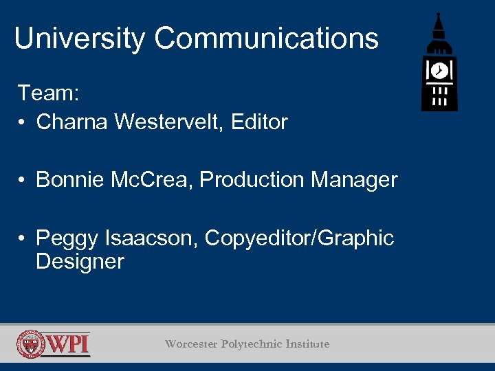 University Communications Team: • Charna Westervelt, Editor • Bonnie Mc. Crea, Production Manager •