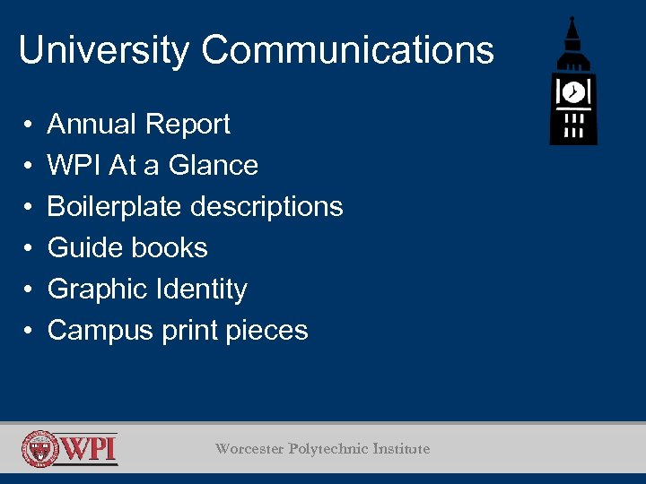 University Communications • • • Annual Report WPI At a Glance Boilerplate descriptions Guide