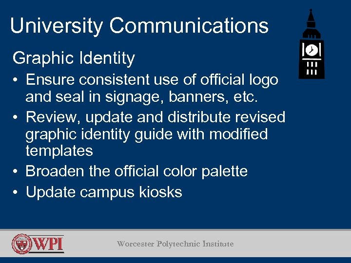 University Communications Graphic Identity • Ensure consistent use of official logo and seal in