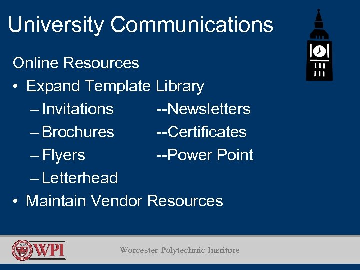 University Communications Online Resources • Expand Template Library – Invitations --Newsletters – Brochures --Certificates