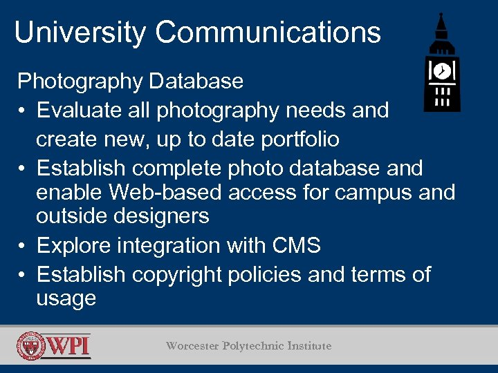 University Communications Photography Database • Evaluate all photography needs and create new, up to