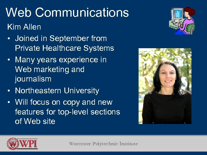 Web Communications Kim Allen • Joined in September from Private Healthcare Systems • Many