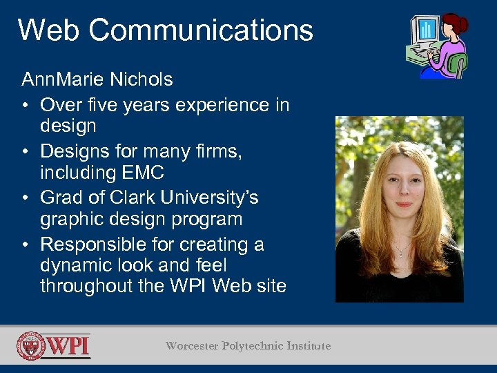 Web Communications Ann. Marie Nichols • Over five years experience in design • Designs