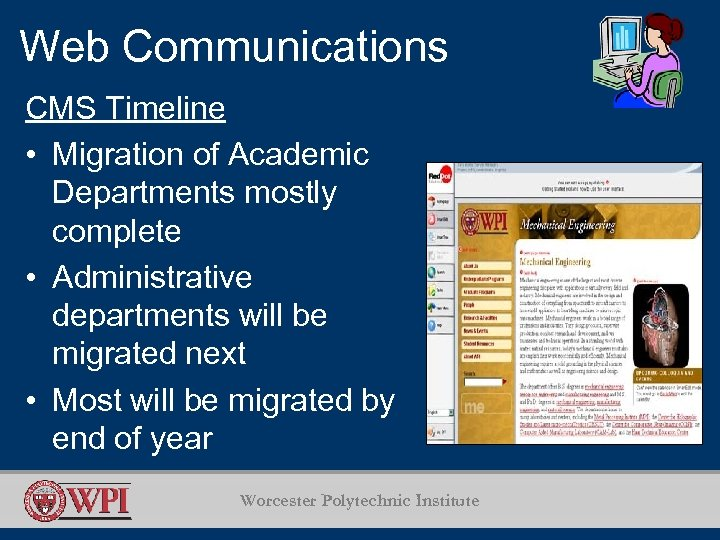 Web Communications CMS Timeline • Migration of Academic Departments mostly complete • Administrative departments