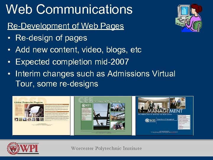 Web Communications Re-Development of Web Pages • Re-design of pages • Add new content,