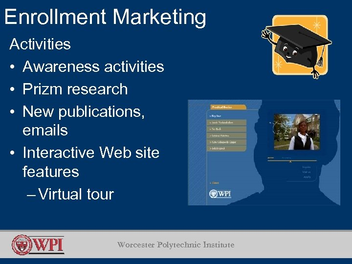 Enrollment Marketing Activities • Awareness activities • Prizm research • New publications, emails •