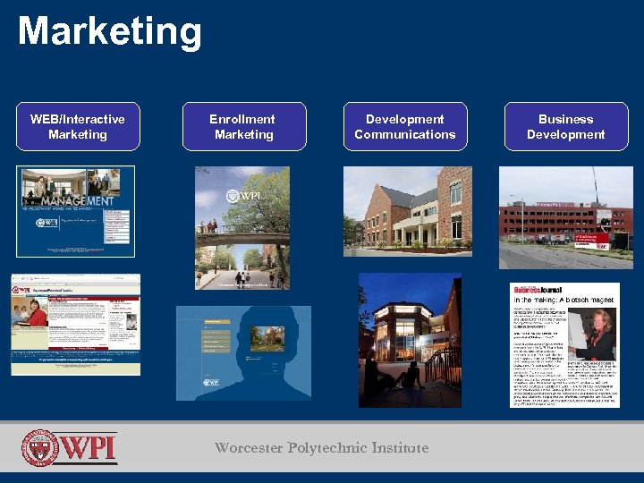 Marketing WEB/Interactive Marketing Enrollment Marketing Development Communications Worcester Polytechnic Institute Business Development