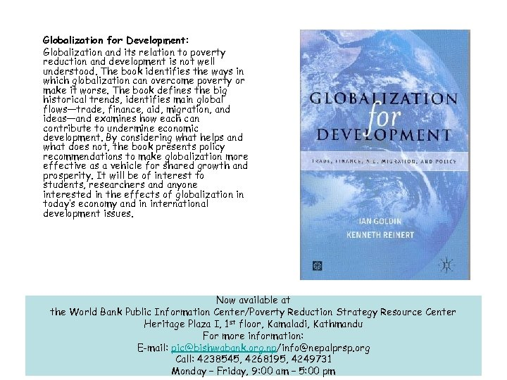 Globalization for Development: Globalization and its relation to poverty reduction and development is not