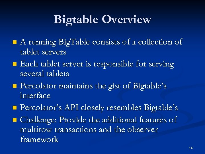 Bigtable Overview A running Big. Table consists of a collection of tablet servers n