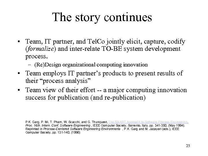 The story continues • Team, IT partner, and Tel. Co jointly elicit, capture, codify