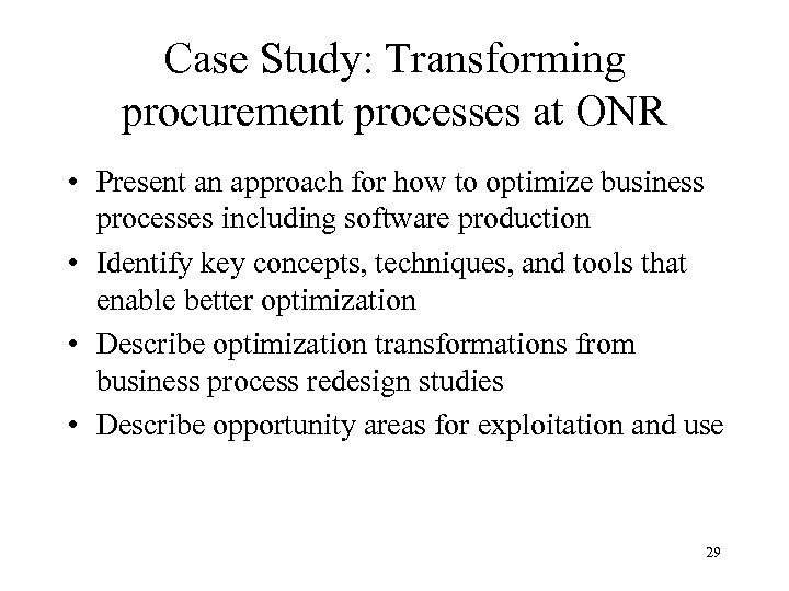 Case Study: Transforming procurement processes at ONR • Present an approach for how to