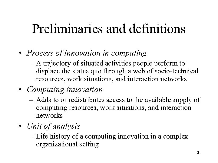 Preliminaries and definitions • Process of innovation in computing – A trajectory of situated