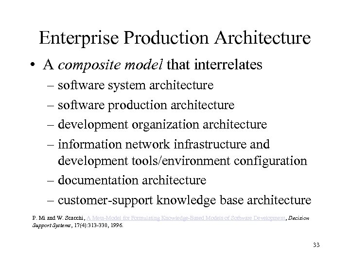 Enterprise Production Architecture • A composite model that interrelates – software system architecture –