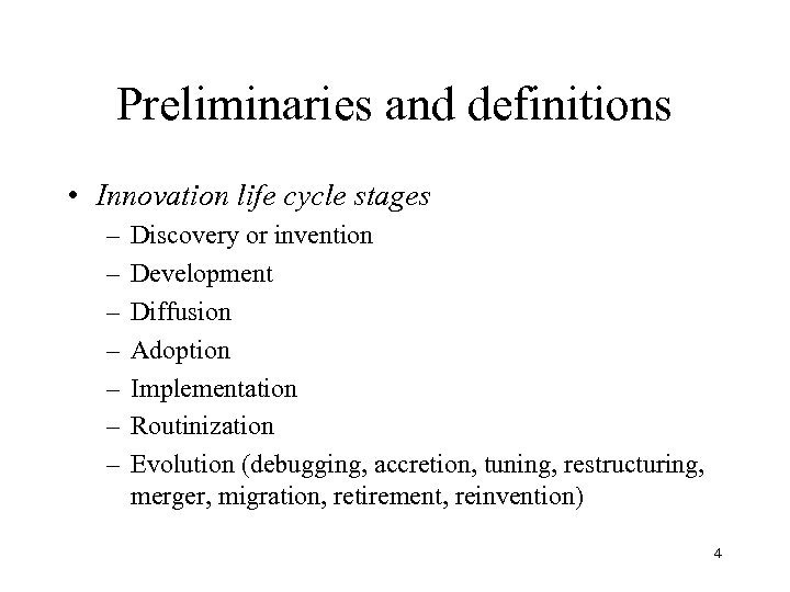 Preliminaries and definitions • Innovation life cycle stages – – – – Discovery or