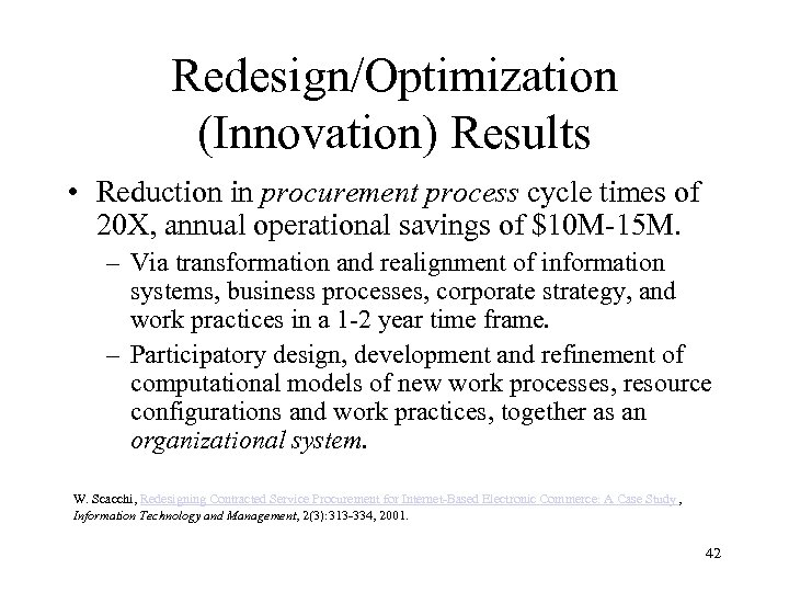Redesign/Optimization (Innovation) Results • Reduction in procurement process cycle times of 20 X, annual