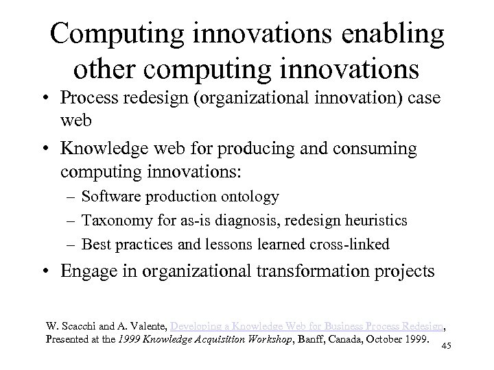 Computing innovations enabling other computing innovations • Process redesign (organizational innovation) case web •