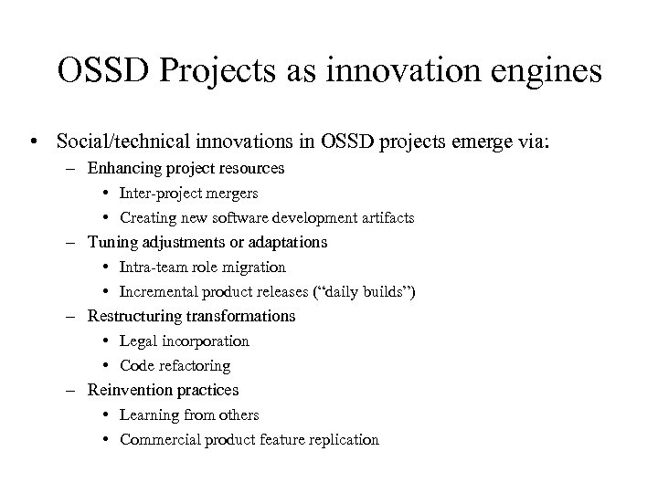 OSSD Projects as innovation engines • Social/technical innovations in OSSD projects emerge via: –