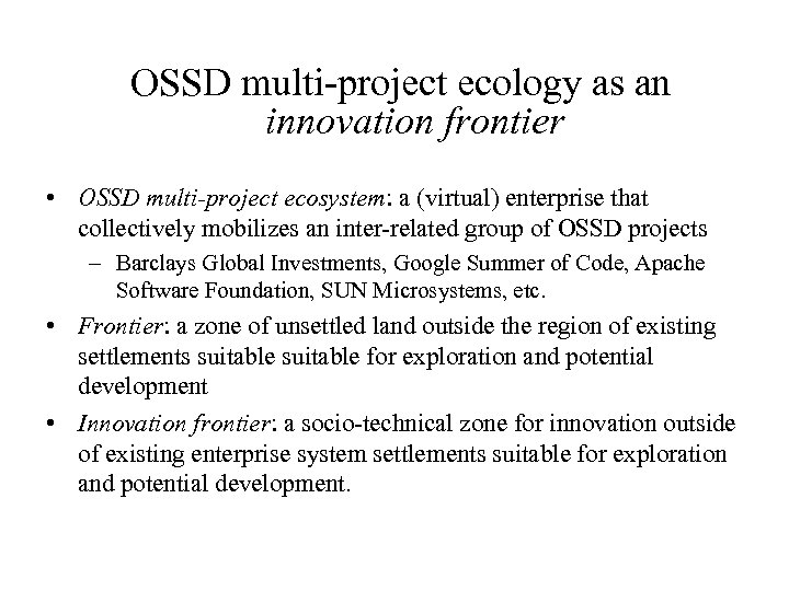 OSSD multi-project ecology as an innovation frontier • OSSD multi-project ecosystem: a (virtual) enterprise