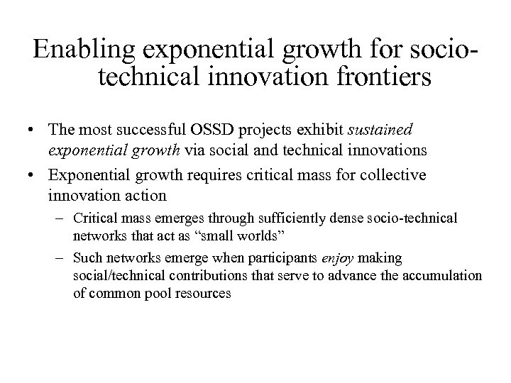 Enabling exponential growth for sociotechnical innovation frontiers • The most successful OSSD projects exhibit